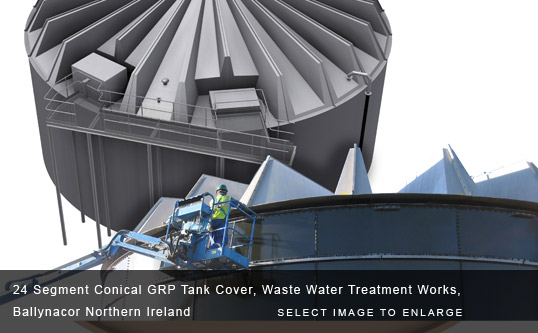 24 Segment Conical GRP Tank Cover, Waste Water Treatment Works, Ballynacor Northern Ireland