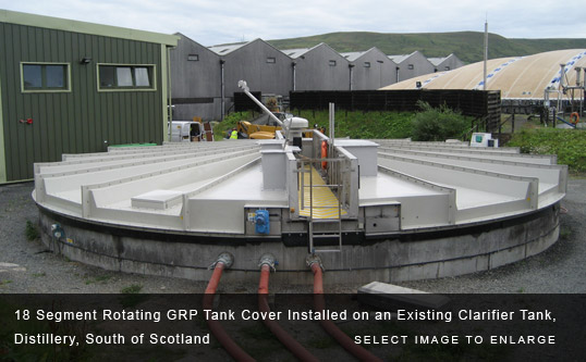 18 Segment Rotating GRP Tank Cover Installed on an Existing Clarifier Tank, Distillery, South of Scotland