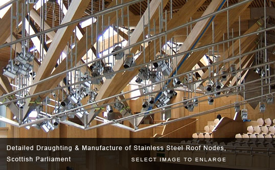 Detailed Draughting & Manufacture of Stainless Steel Roof Nodes, Scottish Parliament