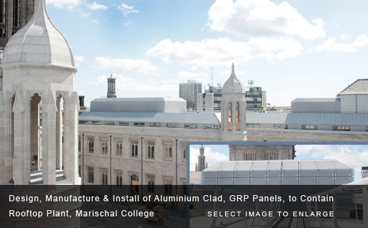 Design, Manufacture & Install of Aluminium Clad, GRP Panels, to Contain Rooftop Plant, Marischal College