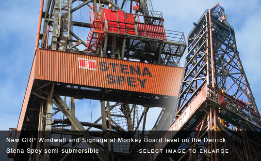 New GRP Windwall and Signage at Monkey Board level on the Derrick � Stena Spey semi-submersible